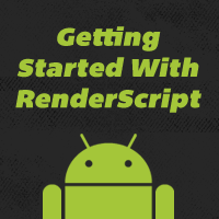 Getting Started With RenderScript on Android