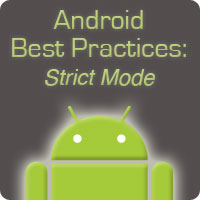 Android Best Practices: StrictMode
