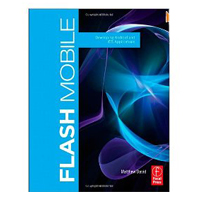 <em>Flash Mobile: Developing Android and iOS Applications</em>