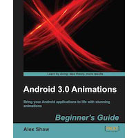 Win A Free Copy of <em>Android 3.0 Animations: Beginner&#8217;s Guide</em>