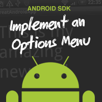 Android SDK: Implement an Options Menu