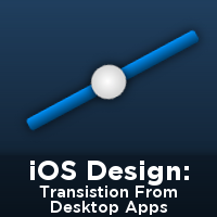 iOS Design: Transitioning from Desktop to Mobile