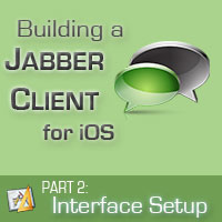 Building a Jabber Client for iOS: Interface Setup