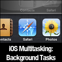 iOS Multitasking: Background Tasks