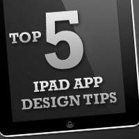 Top 5 Tips for Designing iPad Apps