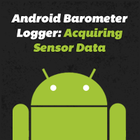 Android Barometer Logger: Acquiring Sensor Data