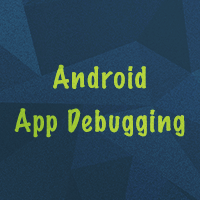 Android App Debugging