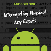 Android SDK: Intercepting Physical Key Events