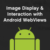 Image Display and Interaction with Android WebViews