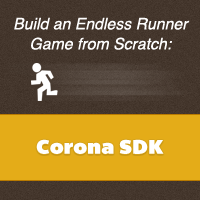 Corona SDK: Build an Endless Runner Game From Scratch!
