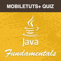 Mobiletuts+ Quiz: Java Fundamentals