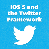 iOS 5 and the Twitter Framework: Advanced Techniques