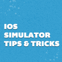 iOS Simulator Tips & Tricks